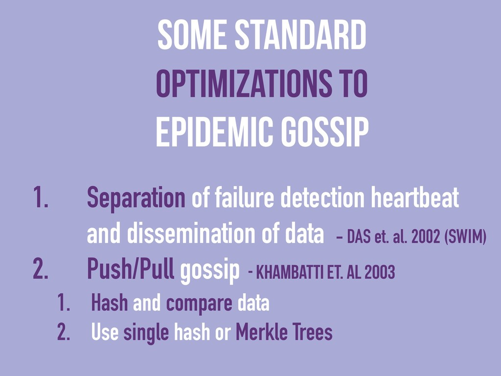 1. Separation of failure detection heartbeat an...