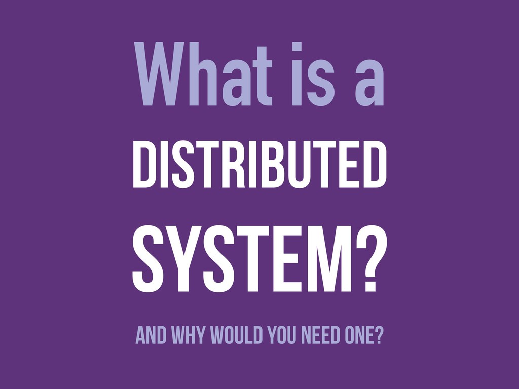 What is a and Why would You Need one? Distribut...