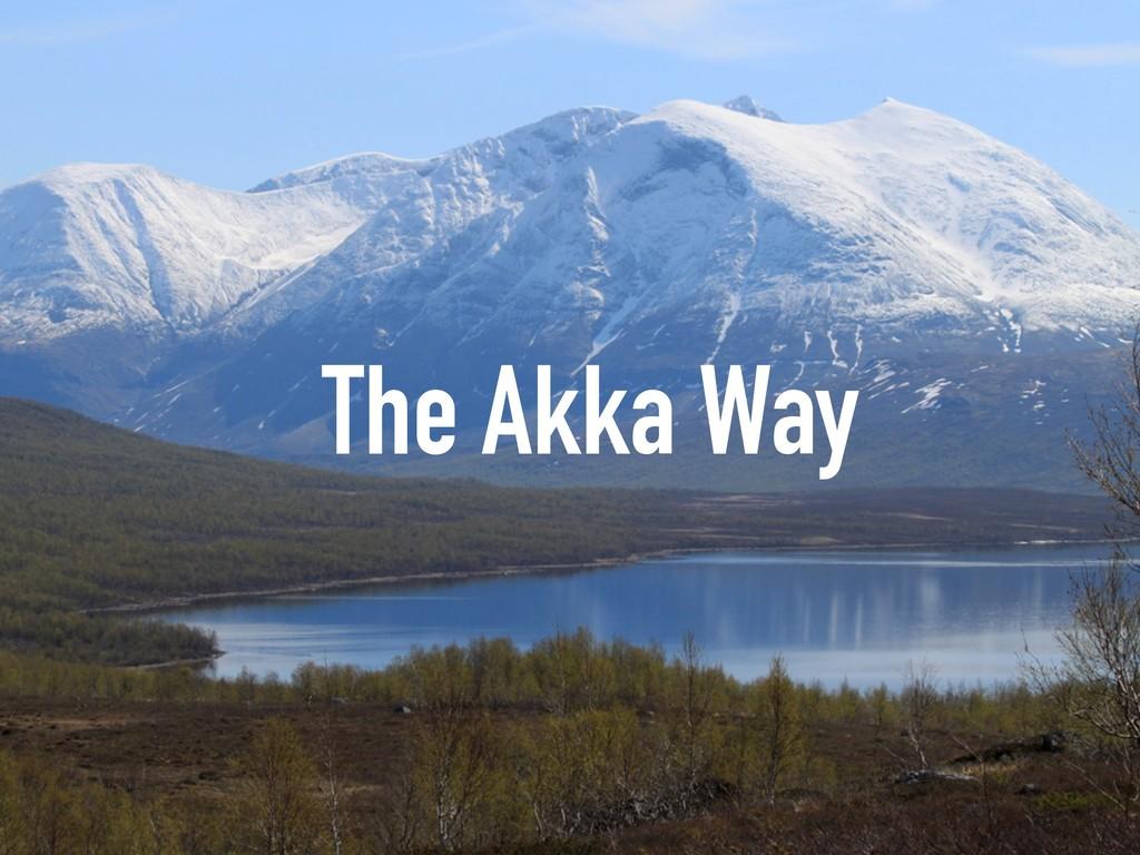 The Akka Way