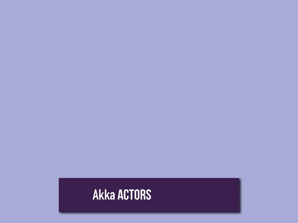 Akka Actors