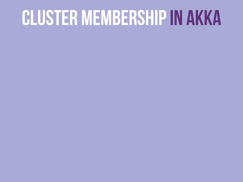 cluster membership in Akka