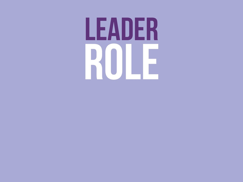 ROLE LEADER