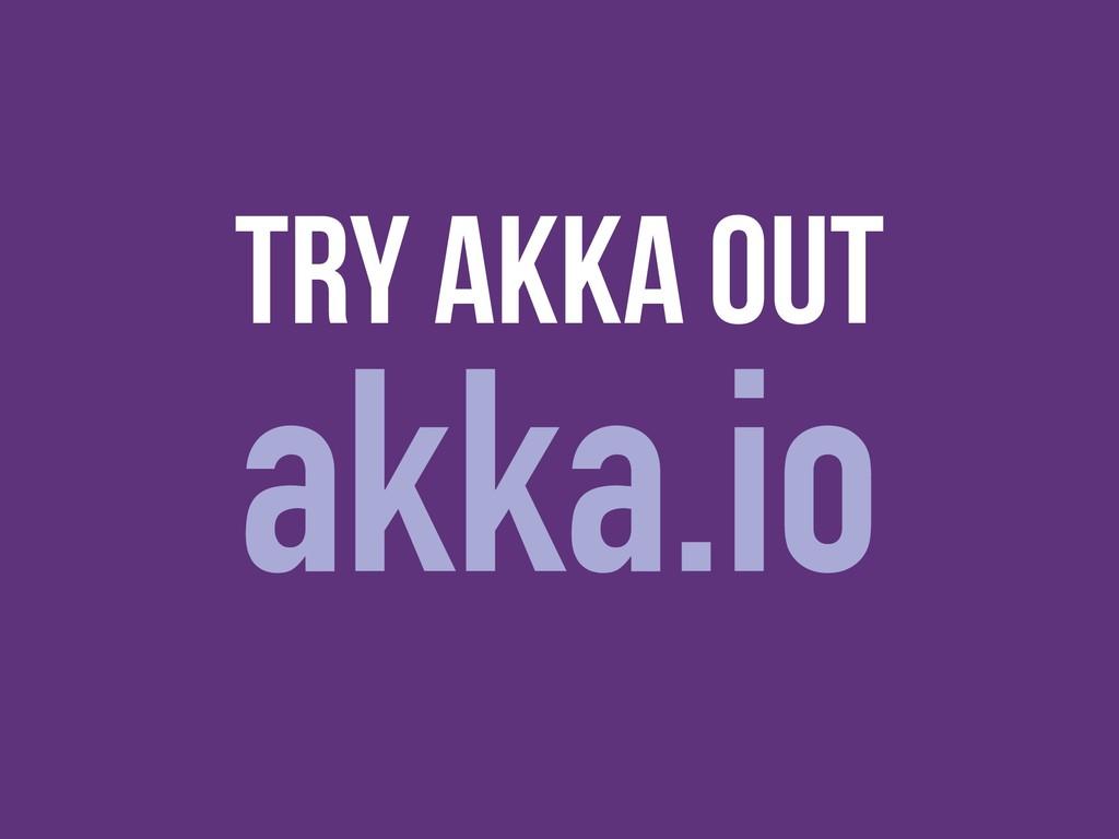 Try AKKA out akka.io
