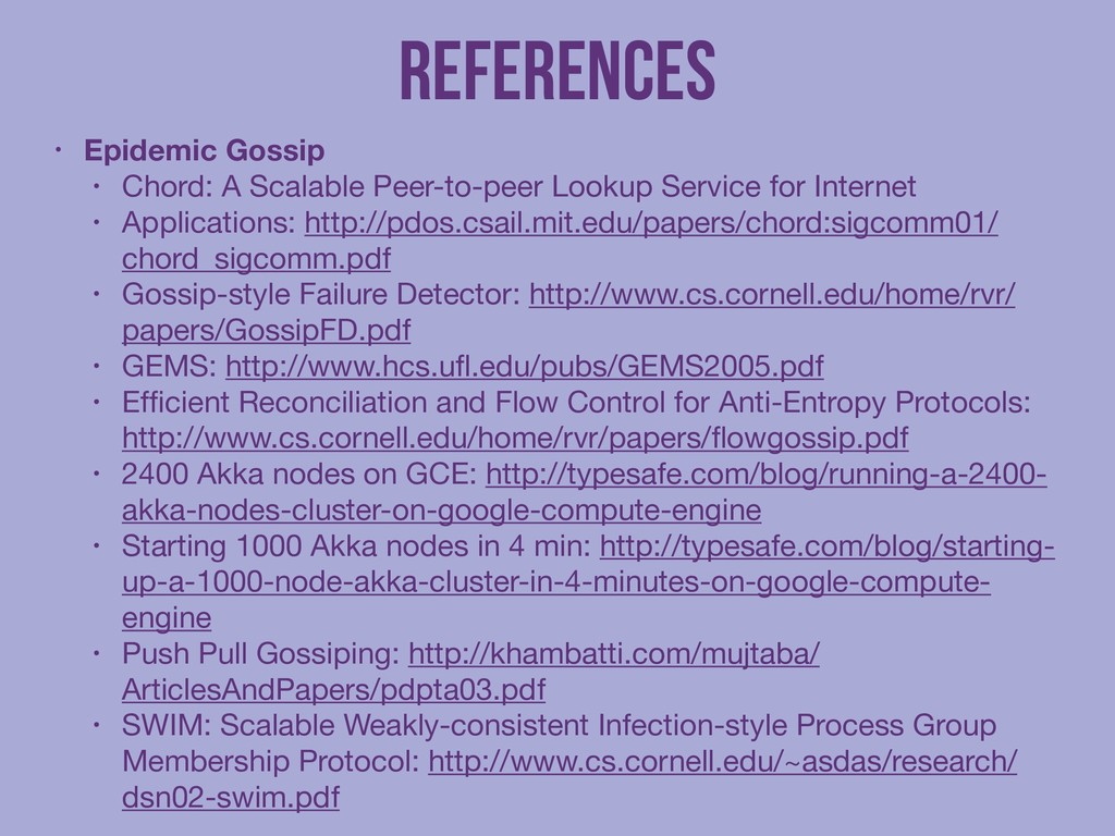 References • Epidemic Gossip • Chord: A Scalabl...