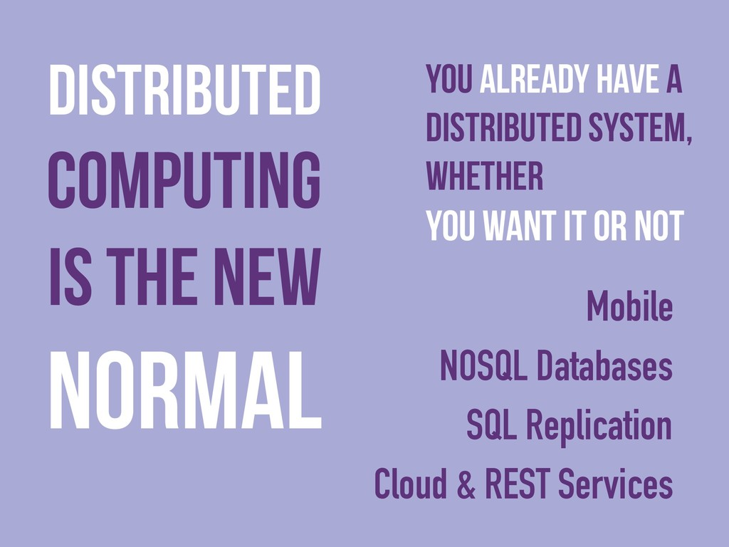 Distributed Computing is the New normal you alr...