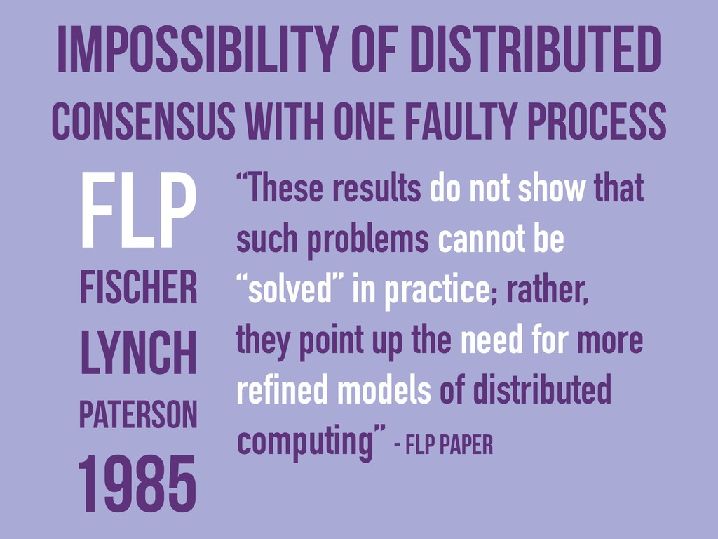 Impossibility of Distributed Consensus with One...