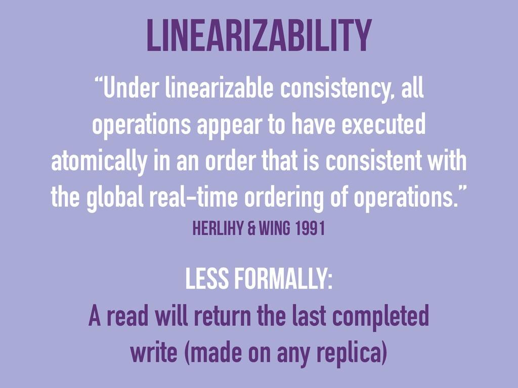 """linearizability """"Under linearizable consistency..."""