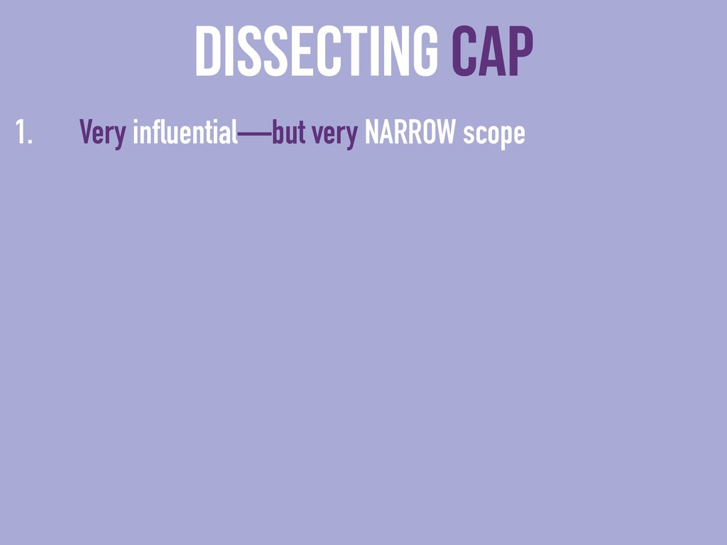 dissecting CAP 1. Very influential—but very NAR...