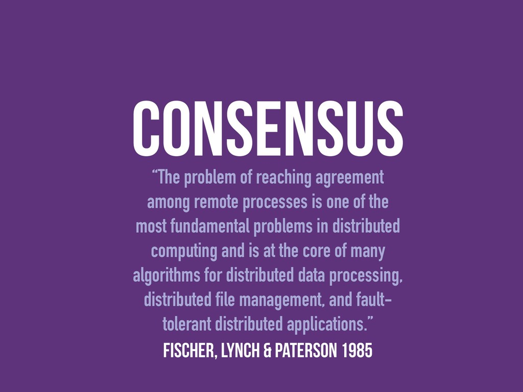 """consensus """"The problem of reaching agreement am..."""
