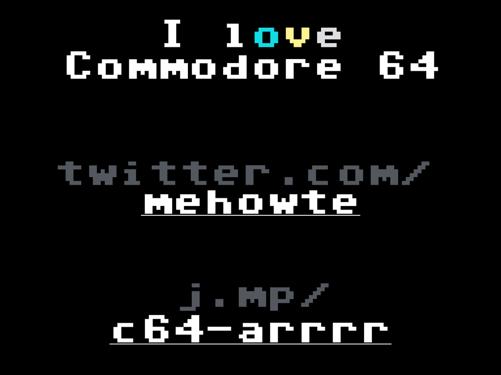 j.mp/ I love Commodore 64 c64-arrrr mehowte twi...