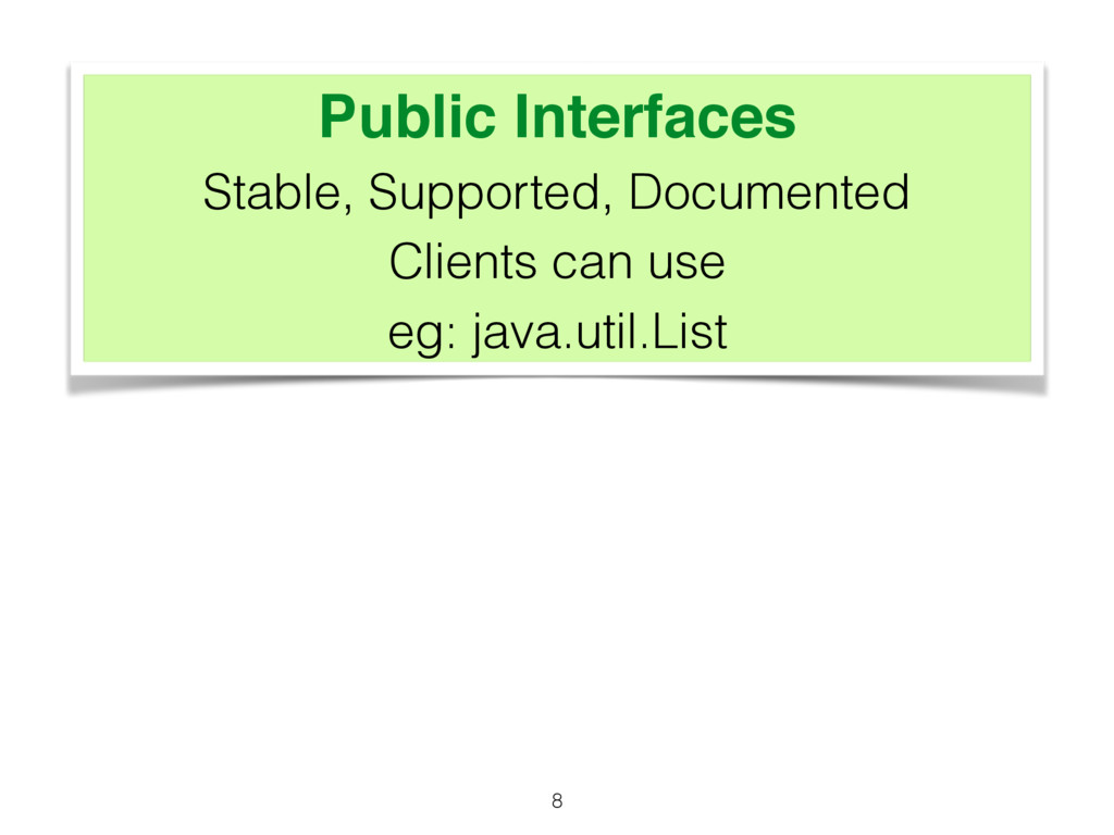 Public Interfaces Stable, Supported, Documented...