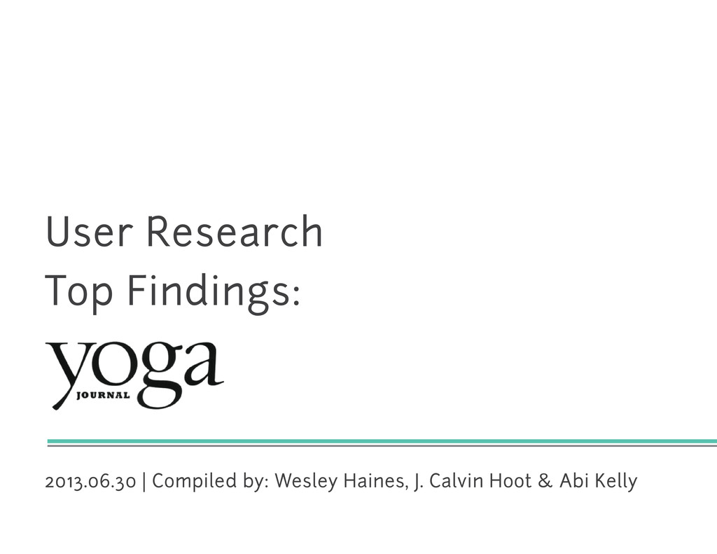 User Research Top Findings: 2013.06.30 | Compil...
