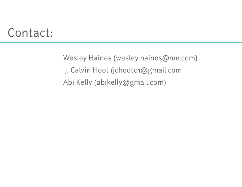 Contact: Wesley Haines (wesley.haines@me.com) J...