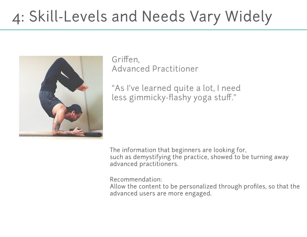 4: Skill-Levels and Needs Vary Widely The infor...