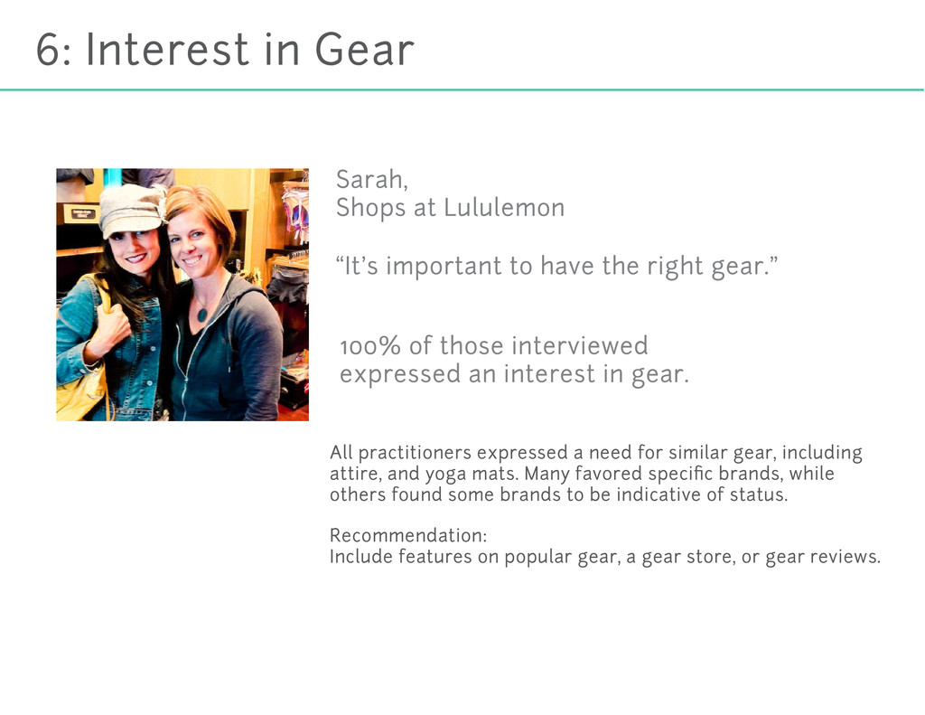 6: Interest in Gear All practitioners expressed...