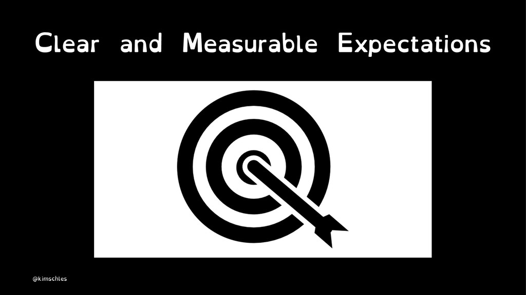 Clear and Measurable Expectations @kimschles