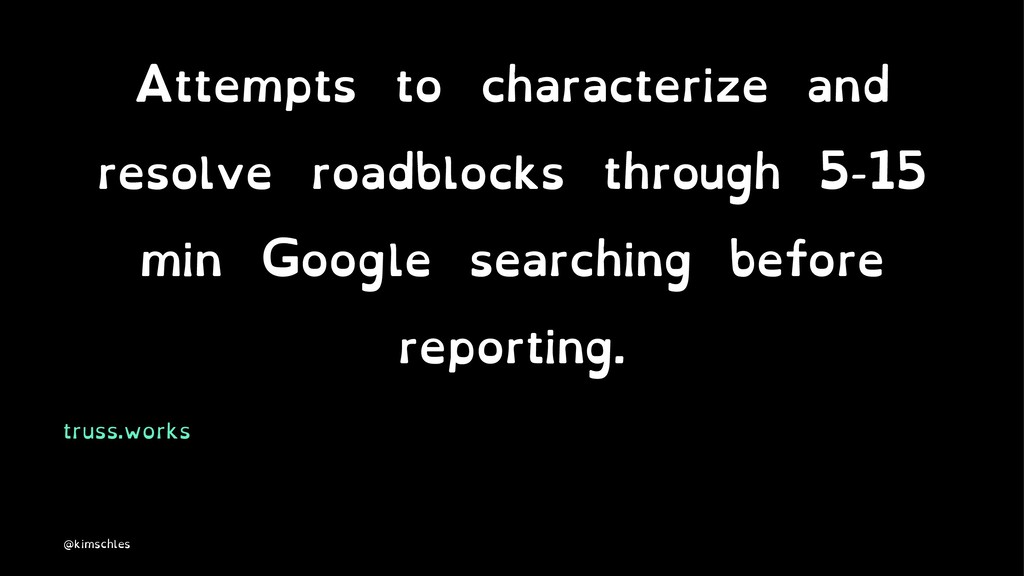 Attempts to characterize and resolve roadblocks...