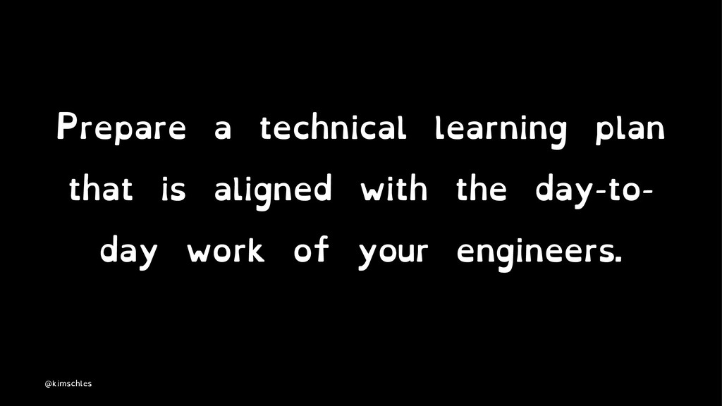 Prepare a technical learning plan that is align...