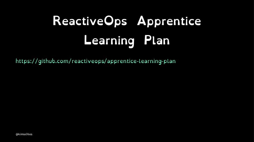 ReactiveOps Apprentice Learning Plan https://gi...