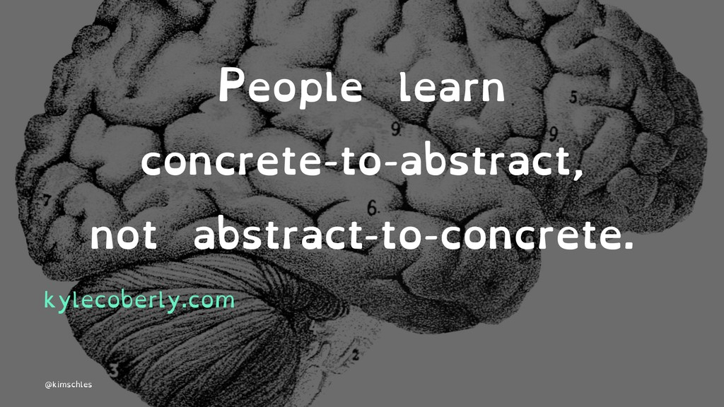 People learn concrete-to-abstract, not abstract...