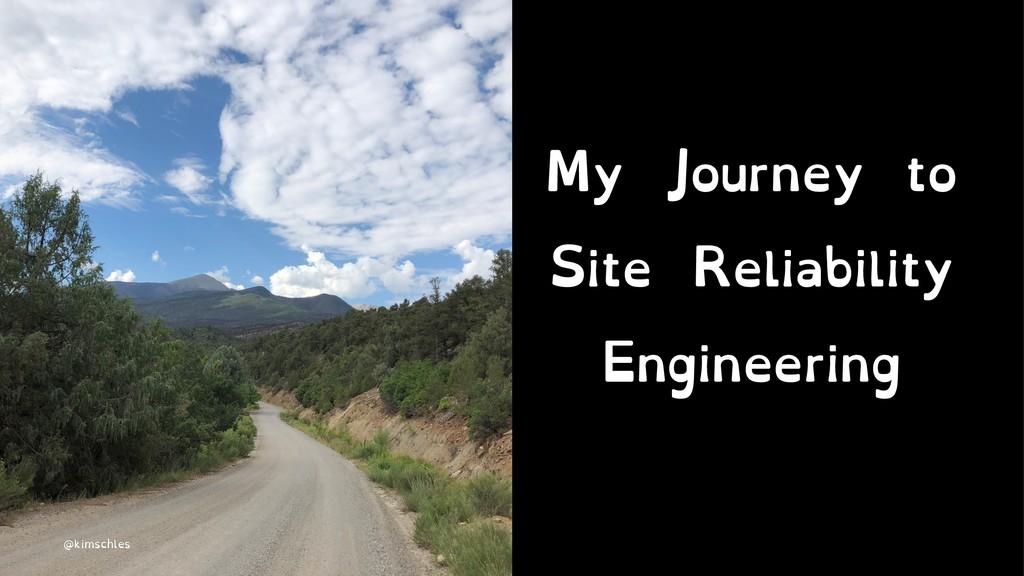 My Journey to Site Reliability Engineering @kim...
