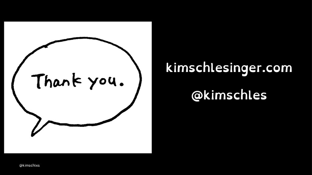 kimschlesinger.com @kimschles @kimschles