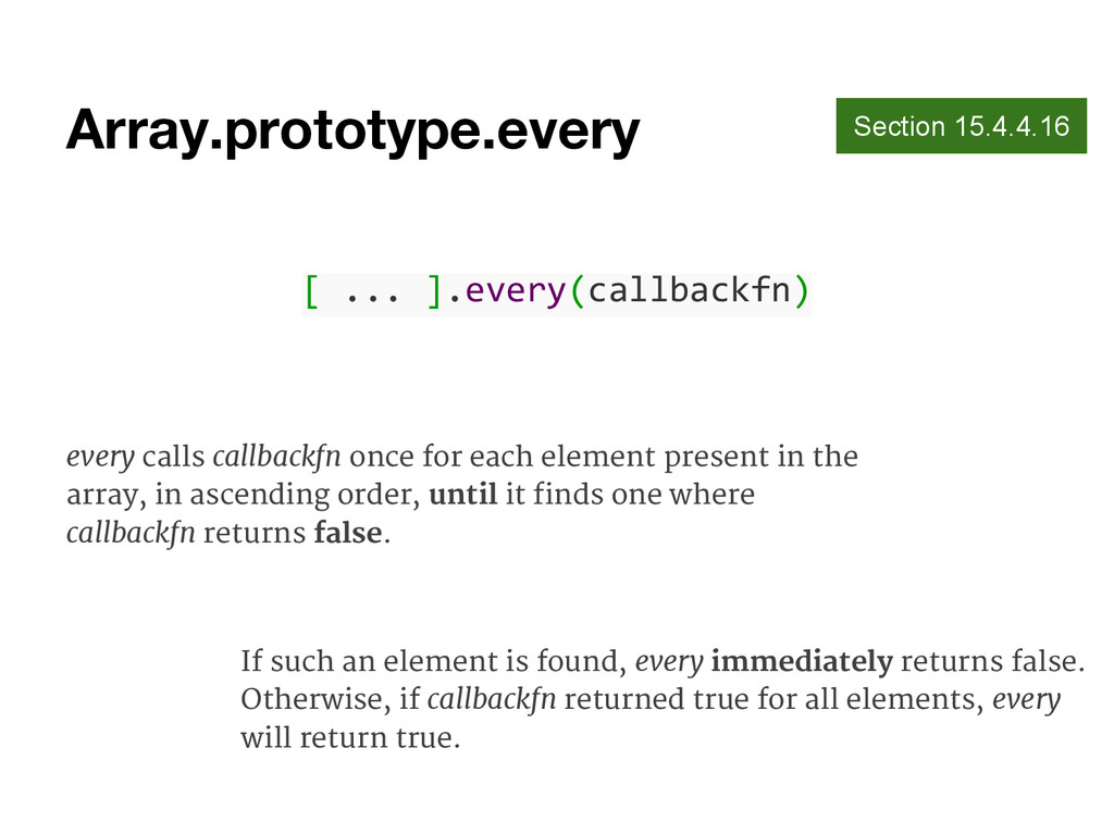 Array.prototype.every Section 15.4.4.16 [ ... ]...