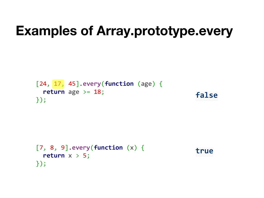 Examples of Array.prototype.every [24, 17, 45]....