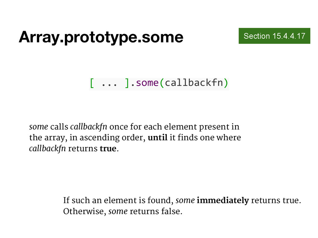 Array.prototype.some Section 15.4.4.17 [ ... ]....