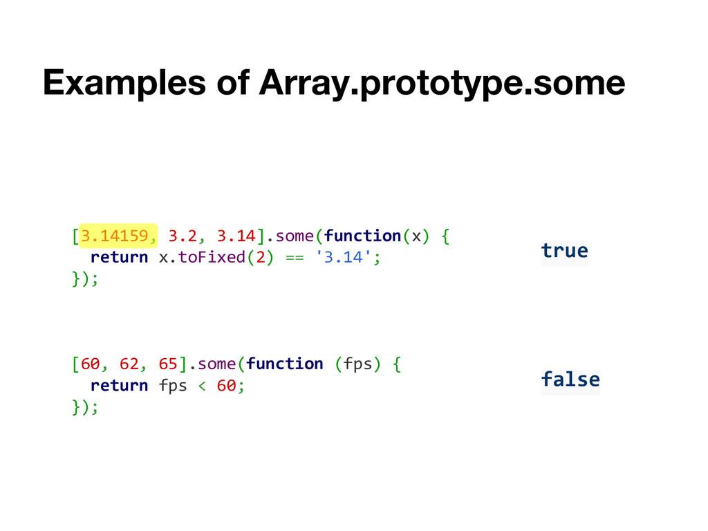 Examples of Array.prototype.some true [3.14159,...