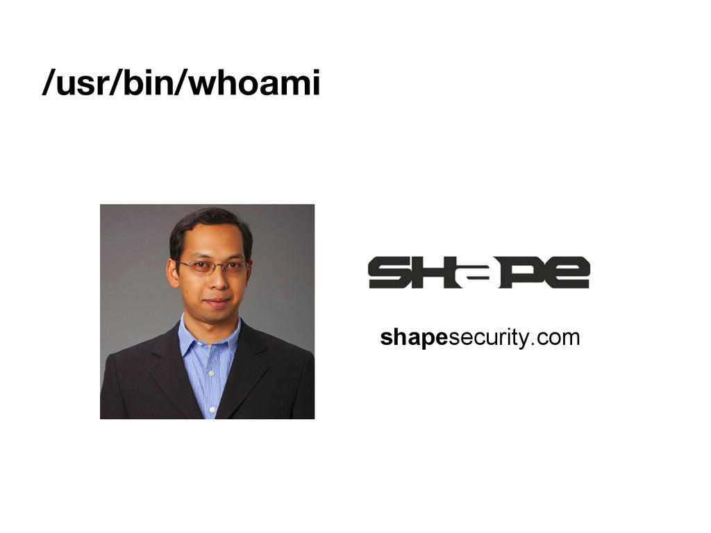 /usr/bin/whoami shapesecurity.com