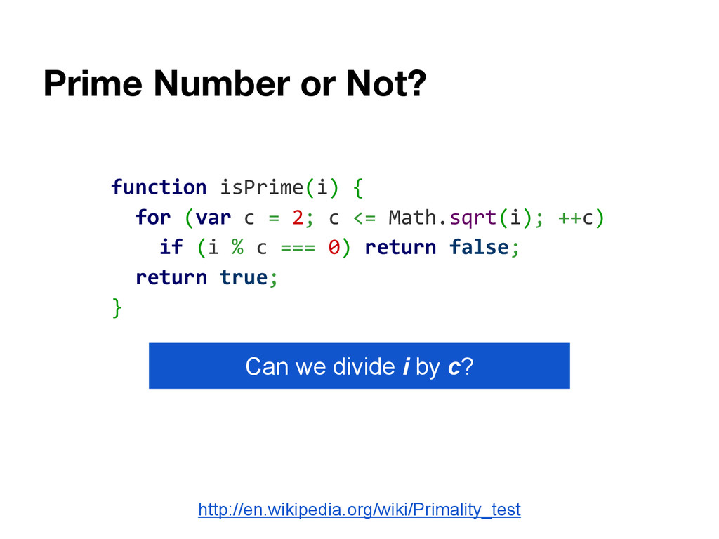Prime Number or Not? http://en.wikipedia.org/wi...
