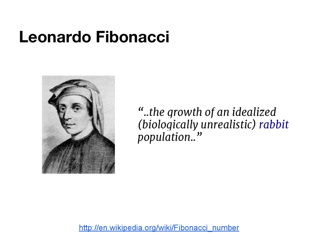 "Leonardo Fibonacci ""..the growth of an idealize..."