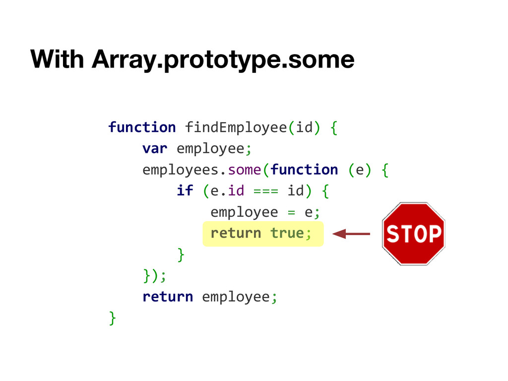 With Array.prototype.some function findEmployee...