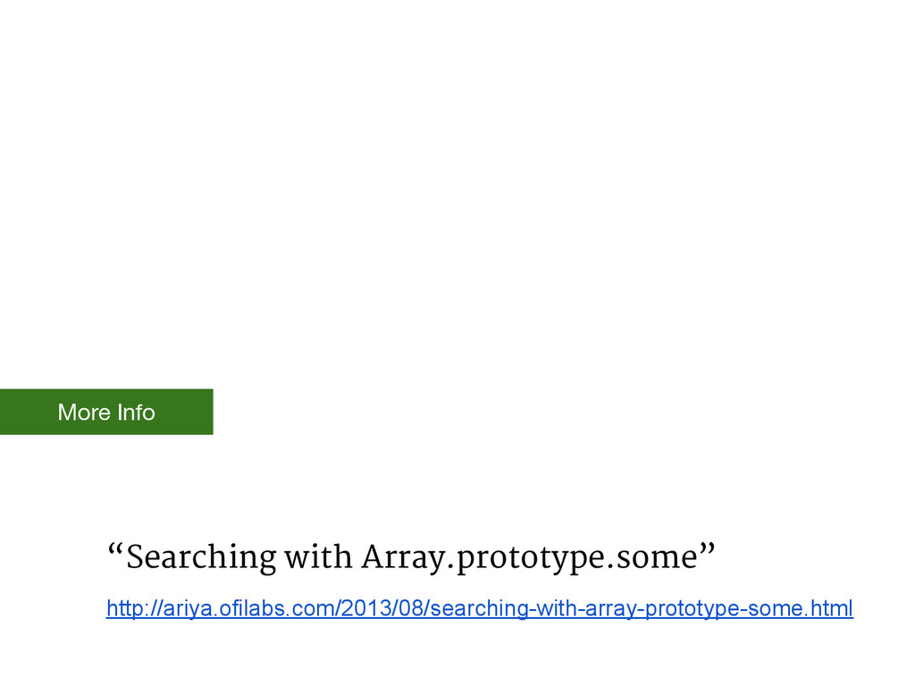 """""""Searching with Array.prototype.some"""" http://ar..."""