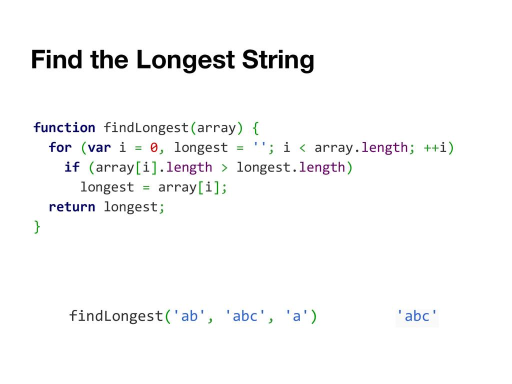 Find the Longest String function findLongest(ar...