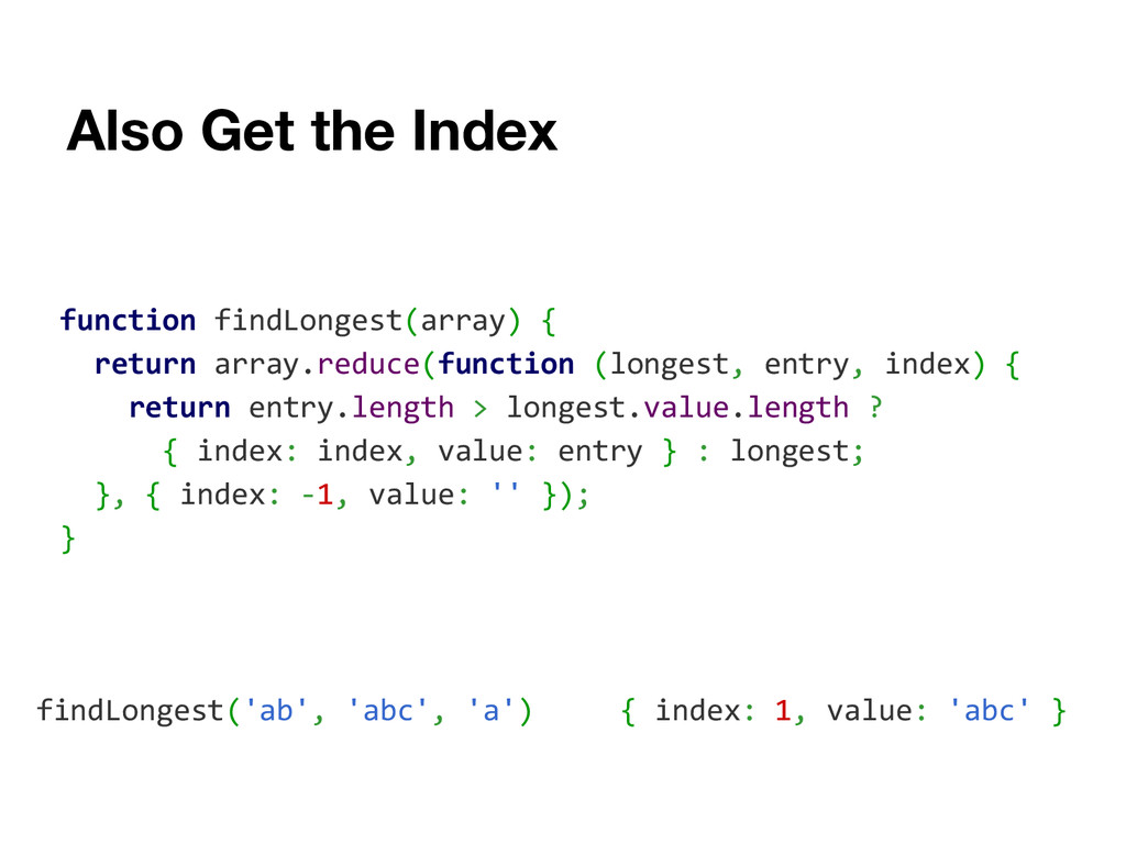 Also Get the Index function findLongest(array) ...