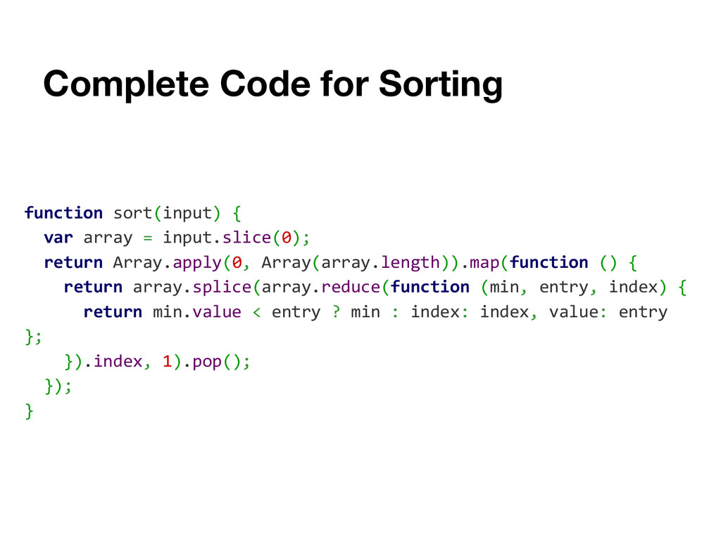 Complete Code for Sorting function sort(input) ...