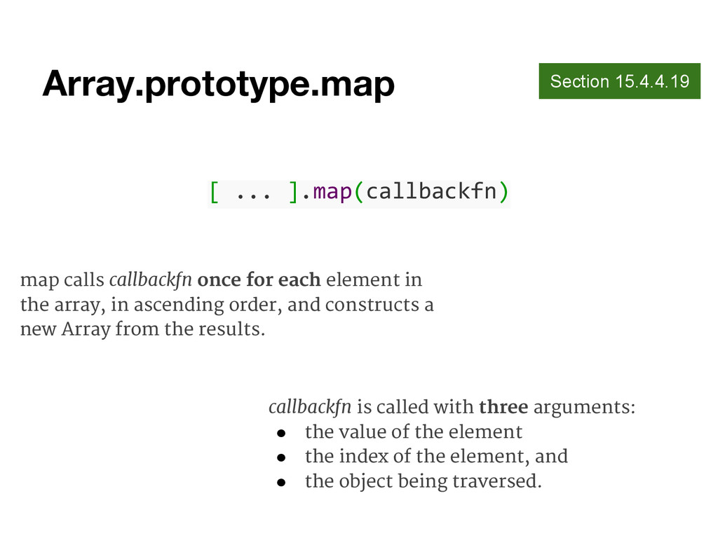 Array.prototype.map Section 15.4.4.19 map calls...