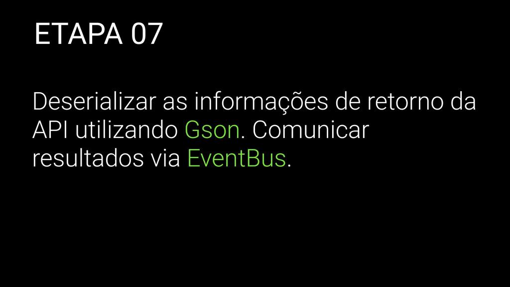 ETAPA 07 Deserializar as informações de retorno...