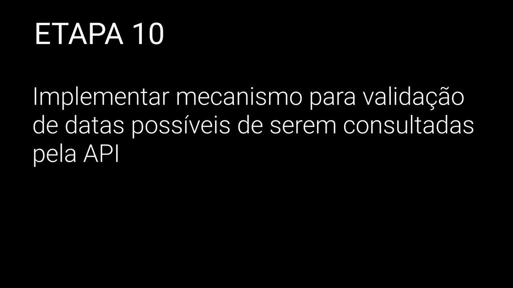 ETAPA 10 Implementar mecanismo para validação d...