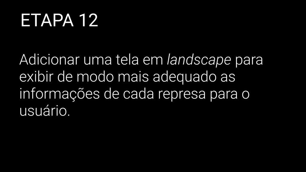 ETAPA 12 Adicionar uma tela em landscape para e...