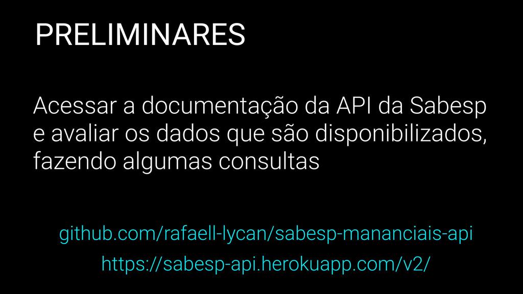 PRELIMINARES Acessar a documentação da API da S...