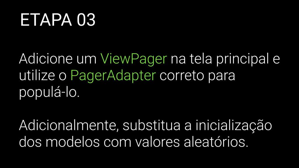 ETAPA 03 Adicione um ViewPager na tela principa...
