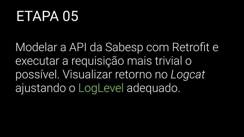 ETAPA 05 Modelar a API da Sabesp com Retrofit e ...