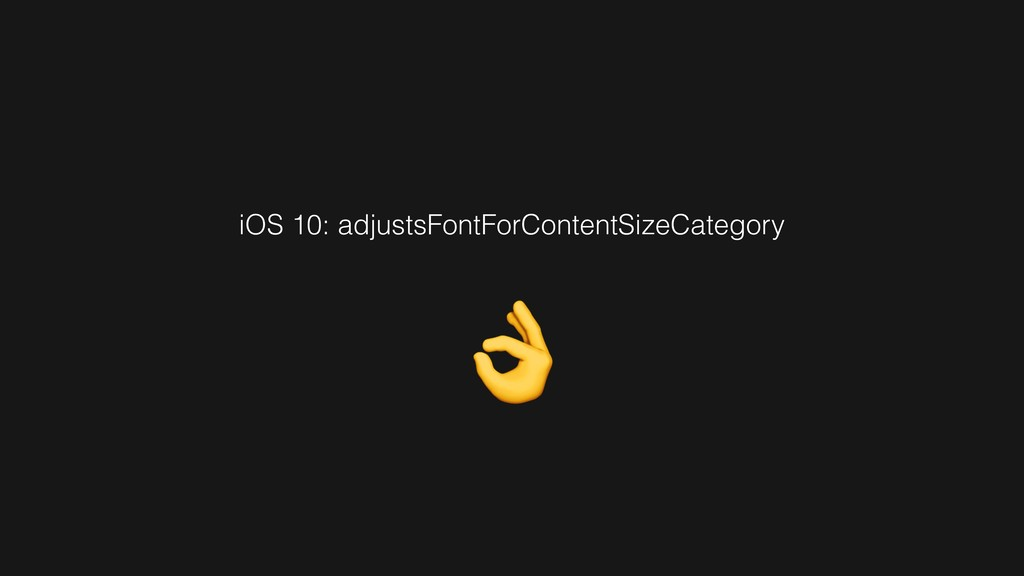iOS 10: adjustsFontForContentSizeCategory