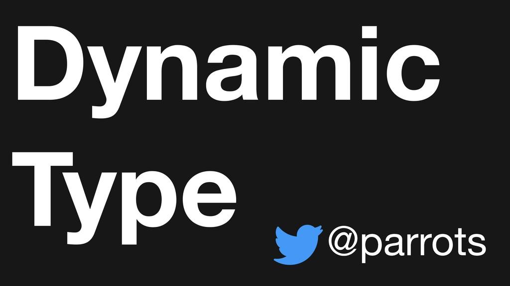 Dynamic Type @parrots