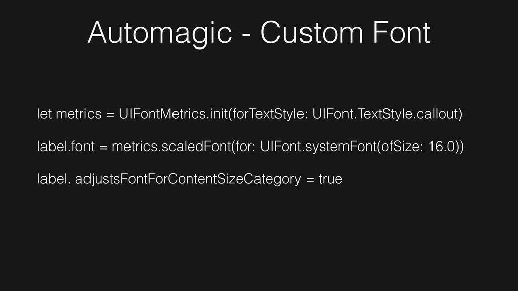 let metrics = UIFontMetrics.init(forTextStyle: ...