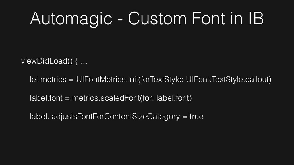 viewDidLoad() { … let metrics = UIFontMetrics.i...
