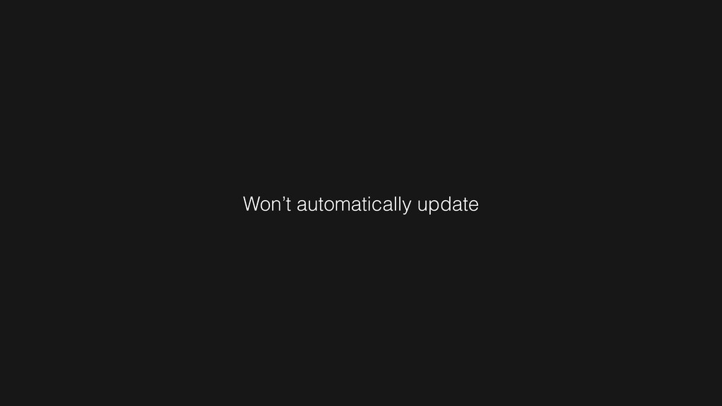 Won't automatically update